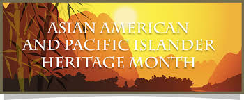 May Is Asian American Pacific Islander Month